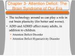 chapter 3 attention deficit the brain syndrome of our era