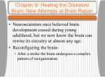 chapter 8 healing the diseased brain new attempts at brain repair