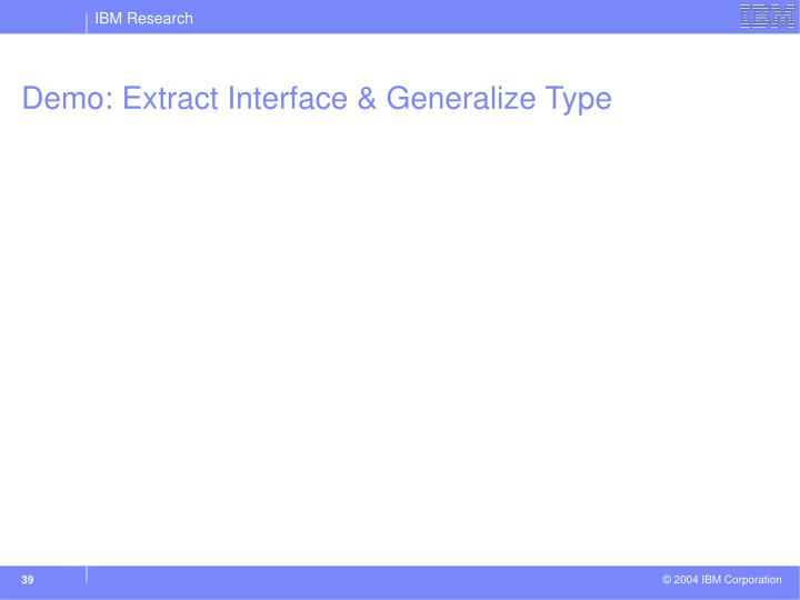 Demo: Extract Interface & Generalize Type