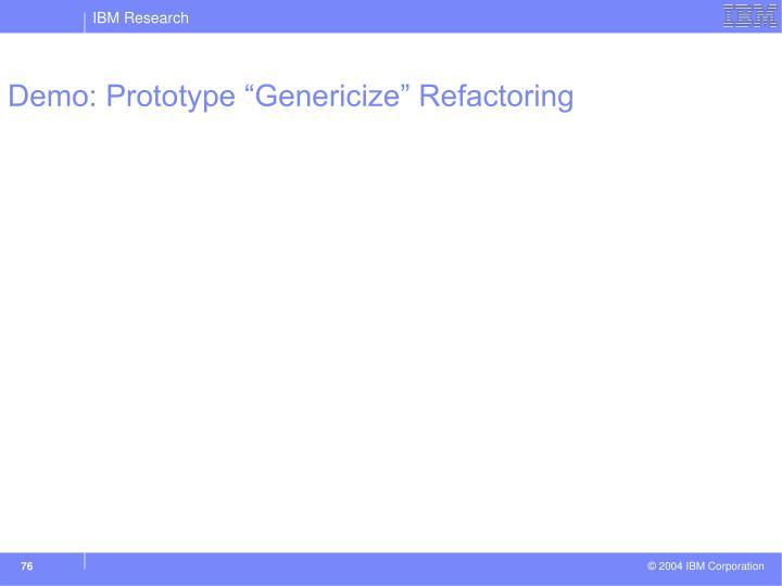 """Demo: Prototype """"Genericize"""" Refactoring"""