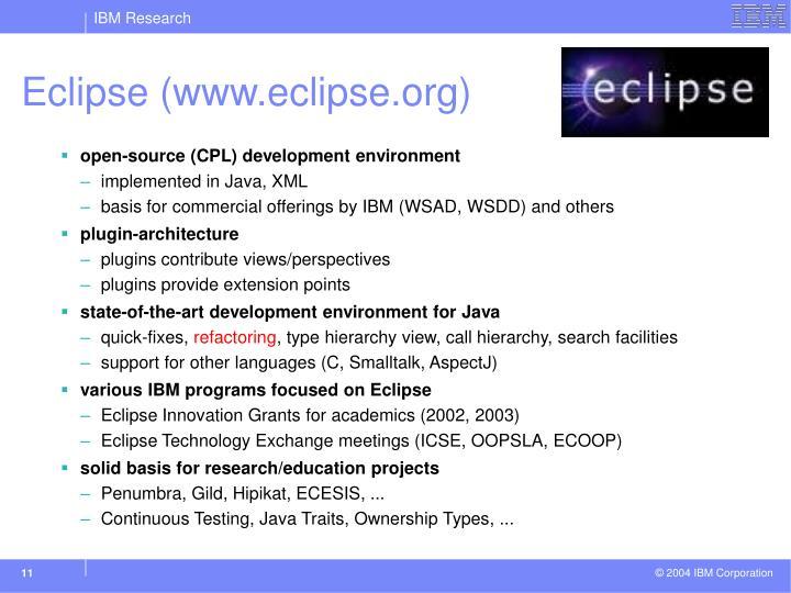 Eclipse (www.eclipse.org)