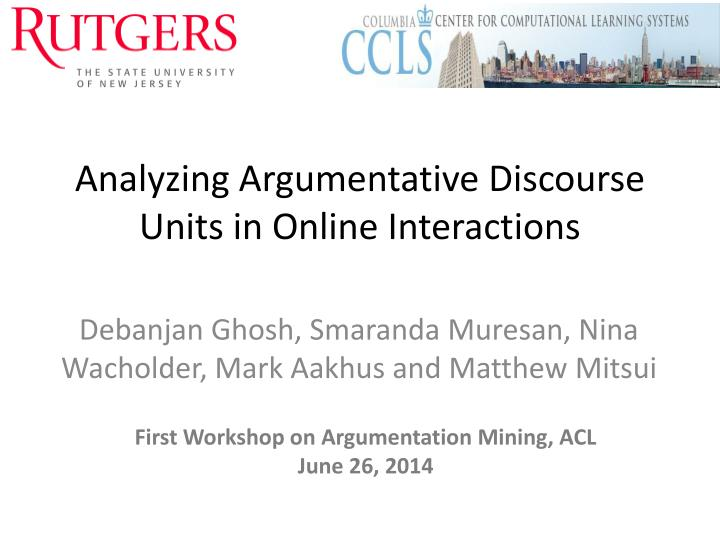 analyzing argumentative discourse units in online interactions n.