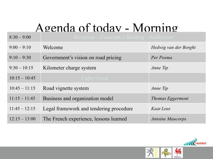 Agenda of today - Morning