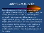 articulo 47 lfep