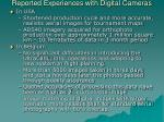 reported experiences with digital cameras1