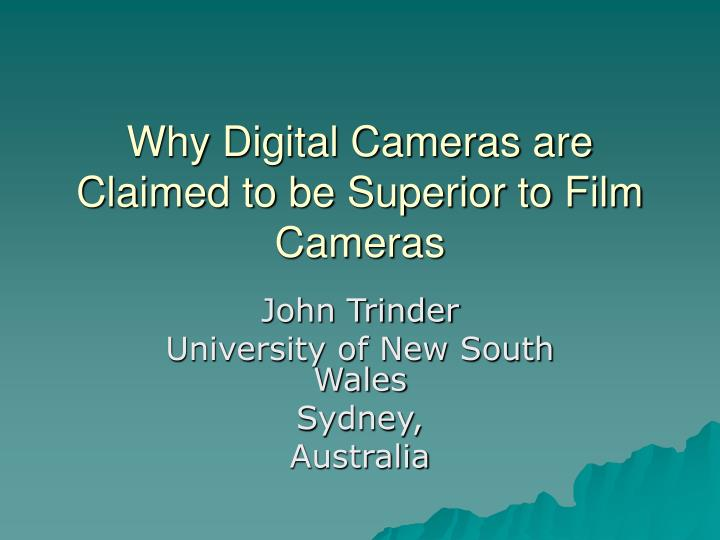 why digital cameras are claimed to be superior to film cameras n.