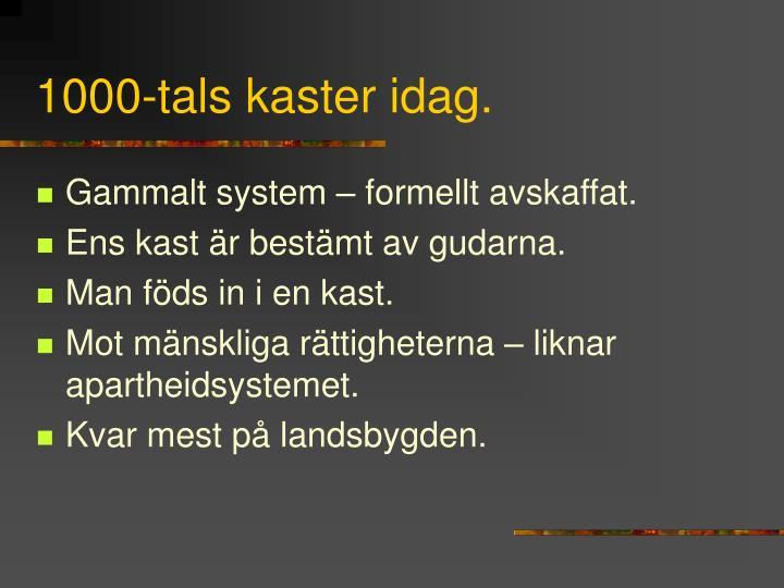 1000-tals kaster idag.