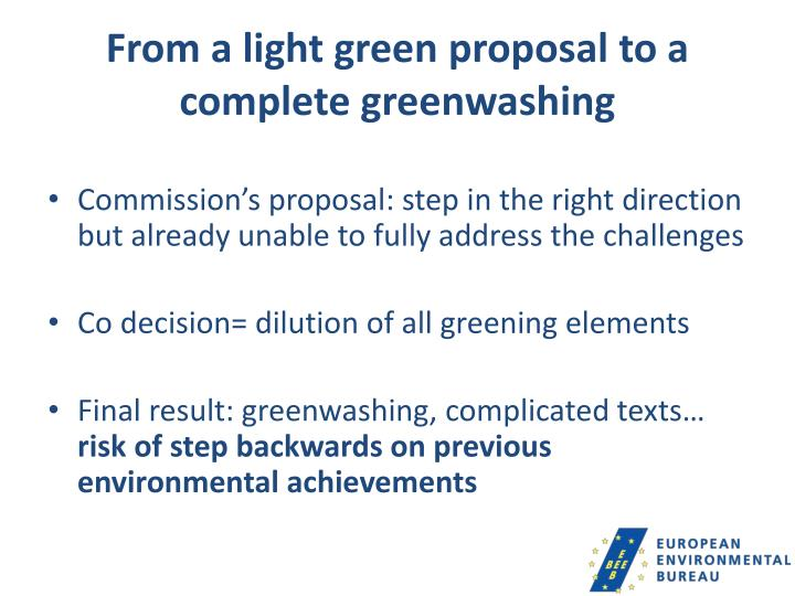 From a light green proposal to a complete greenwashing