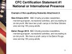 cfc certification statement 1 national or international presence
