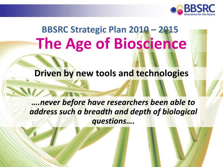 ….never before have researchers been able to address such a breadth and depth of biological questions….