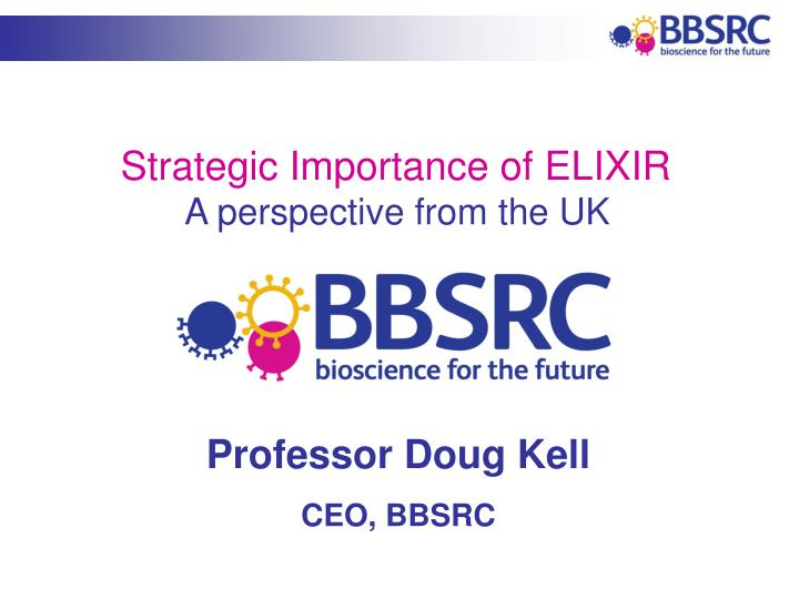 Strategic Importance of ELIXIR