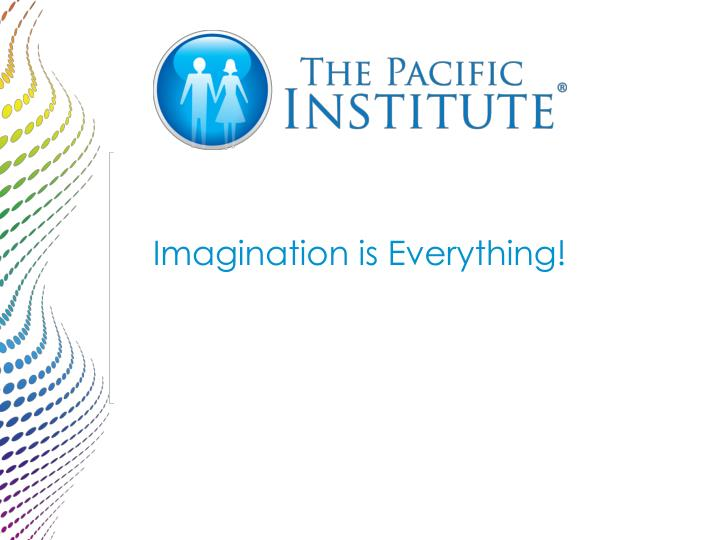 Imagination is Everything!