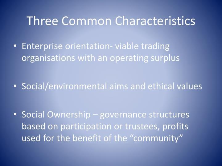 Three Common Characteristics