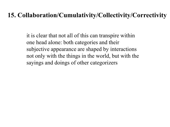 15. Collaboration/Cumulativity/Collectivity/Correctivity
