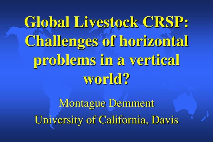 Global livestock crsp challenges of horizontal problems in a vertical world