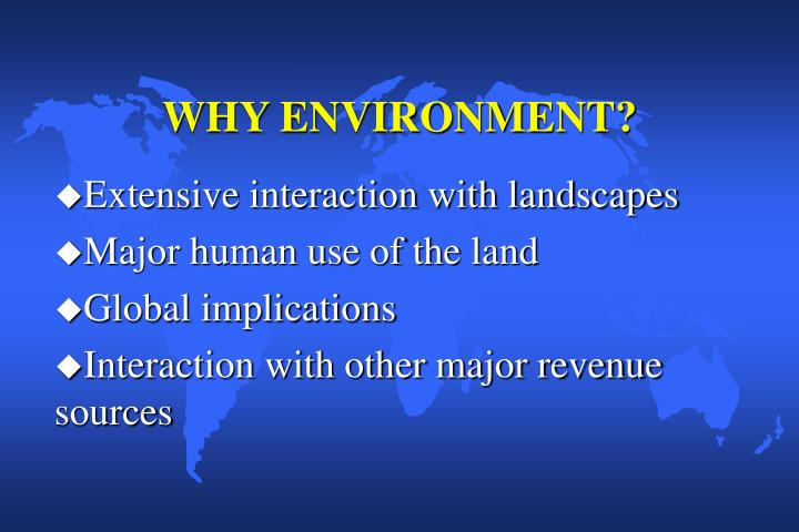 Why environment