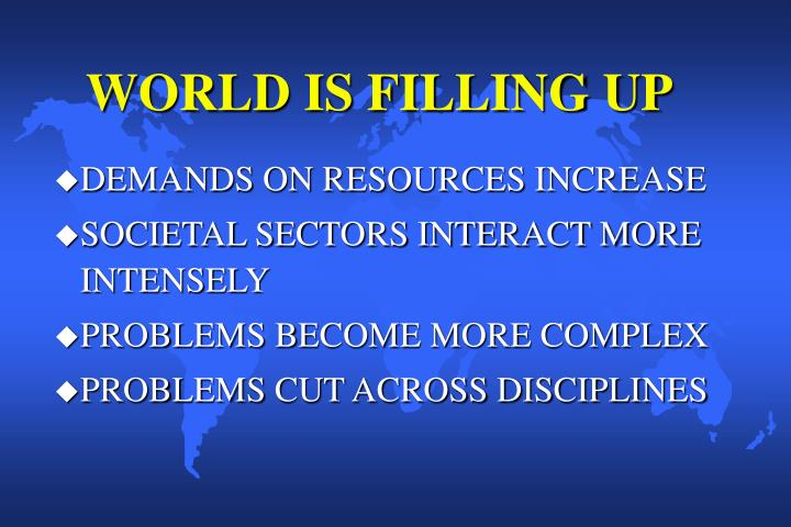 WORLD IS FILLING UP