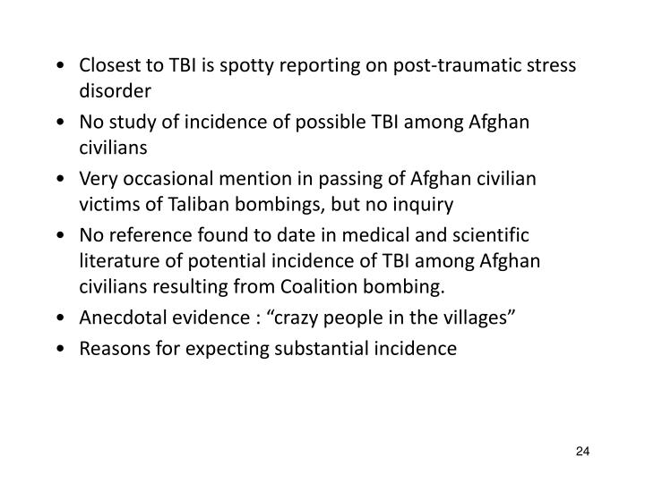 Closest to TBI is spotty reporting on post-traumatic stress disorder
