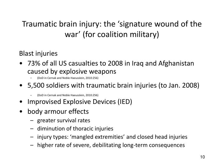 Traumatic brain injury: the 'signature wound of the war' (for coalition military)