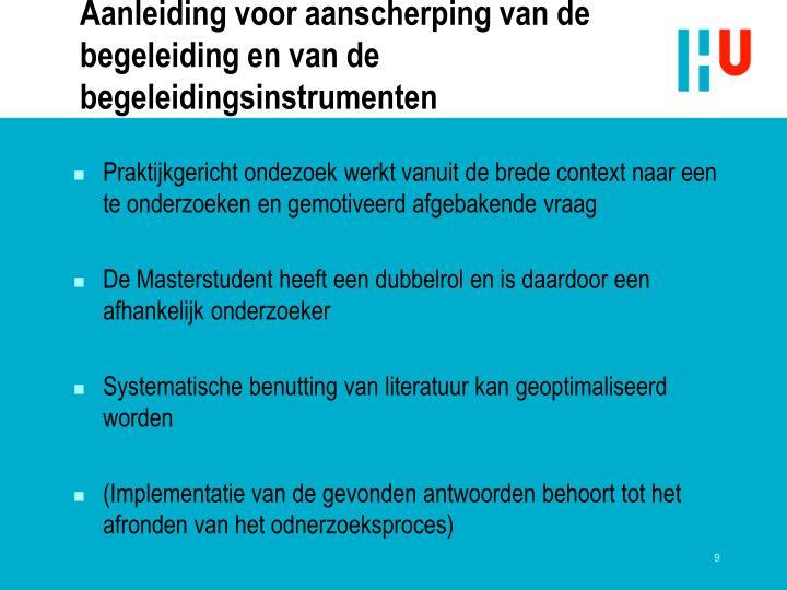 Aanleiding voor aanscherping van de begeleiding en van de begeleidingsinstrumenten