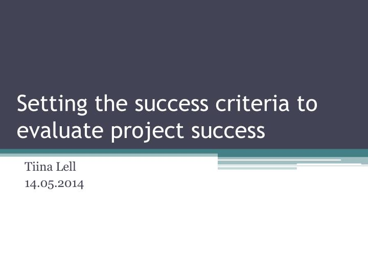 Settingthe Success Criteria To Evaluate Project Success  How Do You Evaluate Success