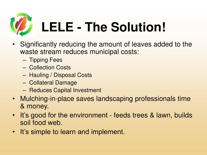 Significantly reducing the amount of leaves added to the waste stream reduces municipal costs: