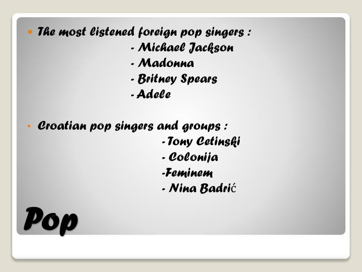 The most listened foreign pop singers :