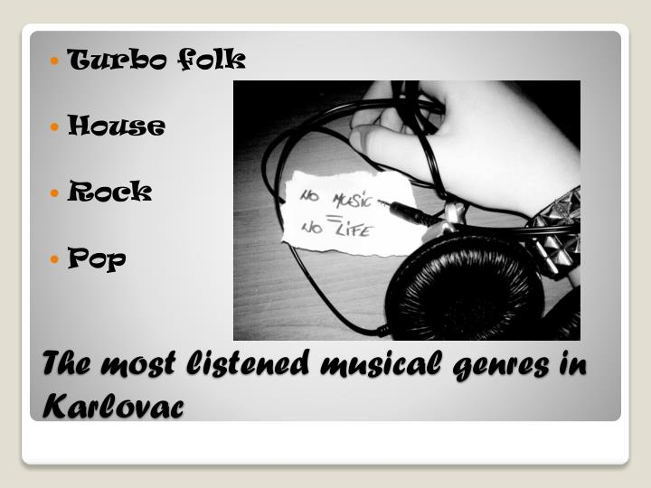 The most listened musical genres in karlovac