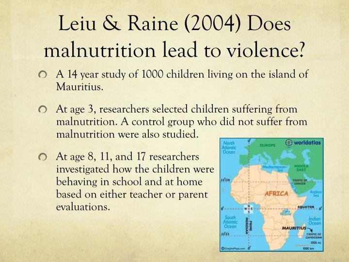 Leiu raine 2004 does maln utrition lead to v iolence