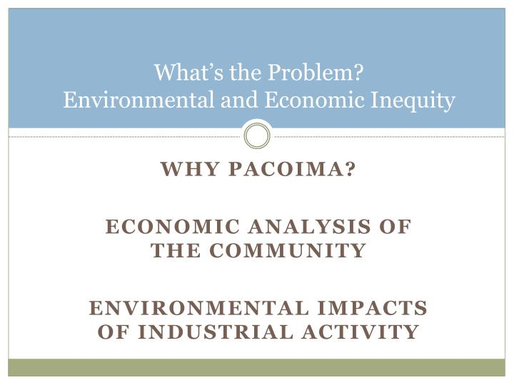What s the problem environmental and economic inequity