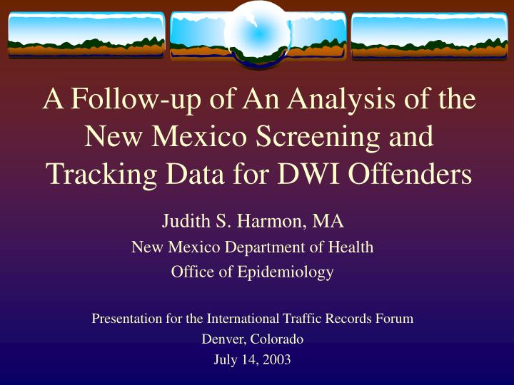 a follow up of an analysis of the new mexico screening and tracking data for dwi offenders n.