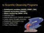 to scientific observing programs