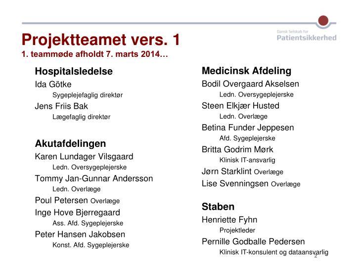 Projektteamet vers 1 1 teamm de afholdt 7 marts 2014