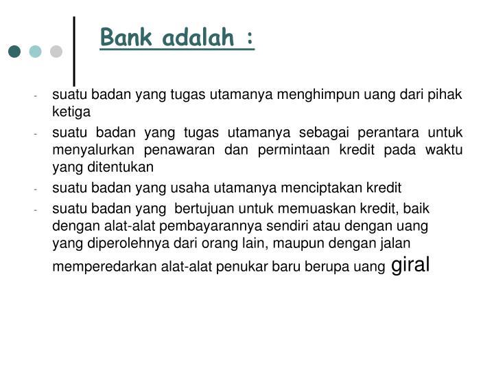 Bank adalah :