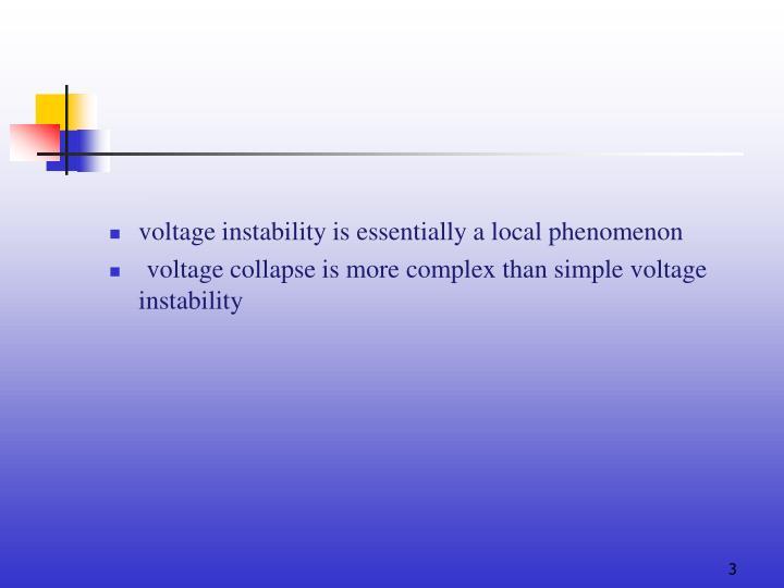 Voltage instability is essentially a local phenomenon