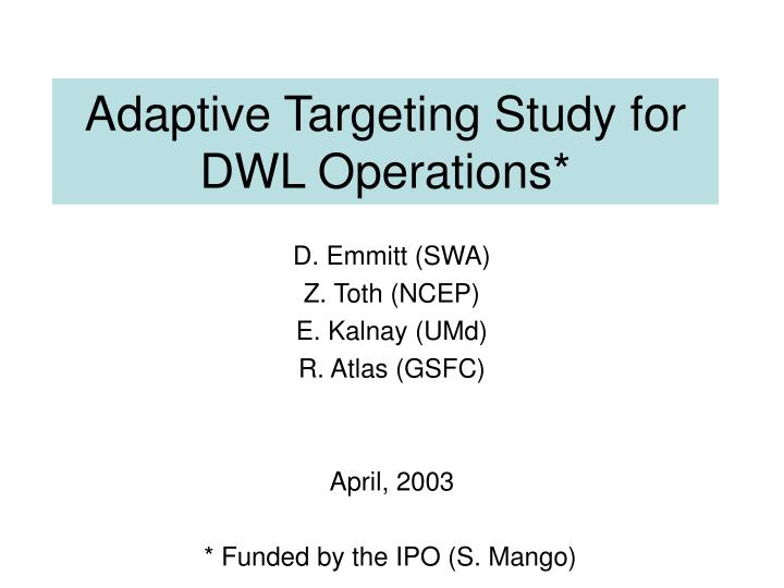Adaptive Targeting Study for DWL Operations*
