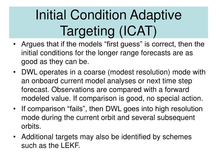 Initial Condition Adaptive Targeting (ICAT)