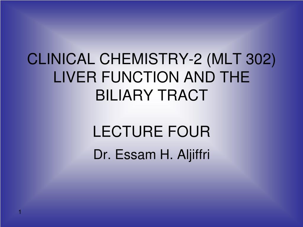 Ppt Clinical Chemistry 2 Mlt 302 Liver Function And The Biliary