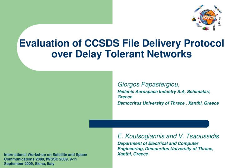 evaluation of ccsds file delivery protocol over delay tolerant networks n.