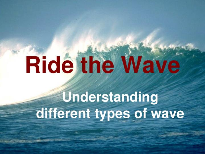 ride the wave n.