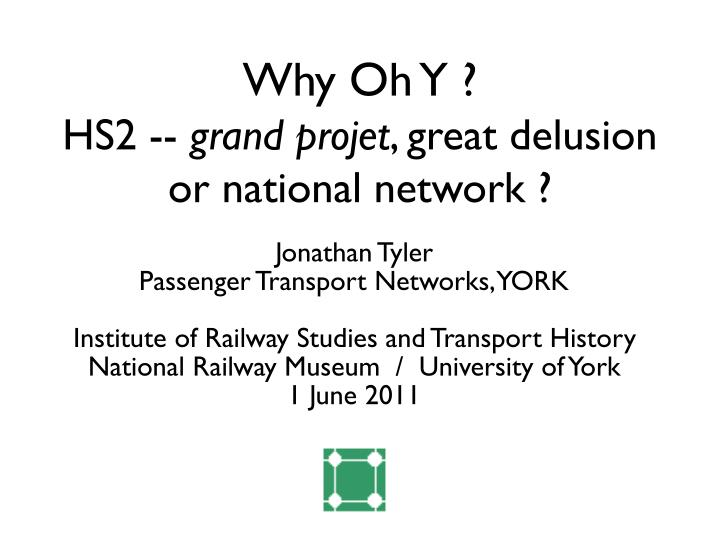 why oh y hs2 grand projet great delusion or national network n.