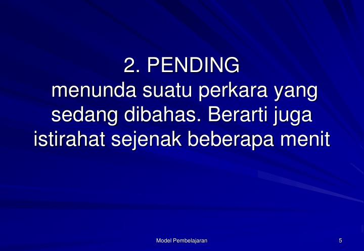 2. PENDING
