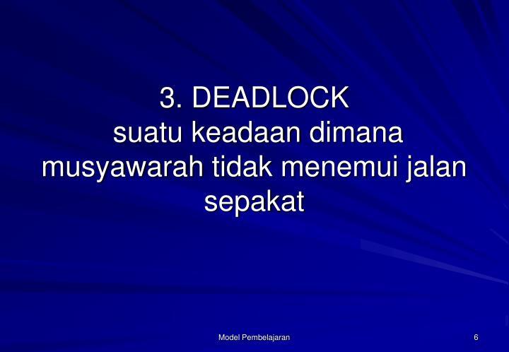3. DEADLOCK