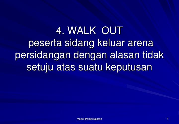 4. WALK  OUT