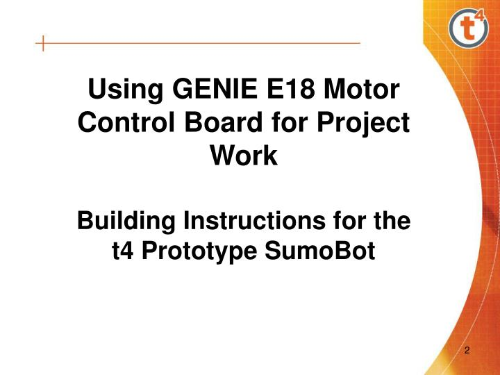 Using GENIE E18 Motor Control Board for Project Work