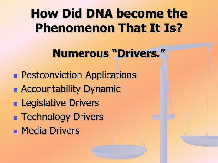 How Did DNA become the Phenomenon That It Is?