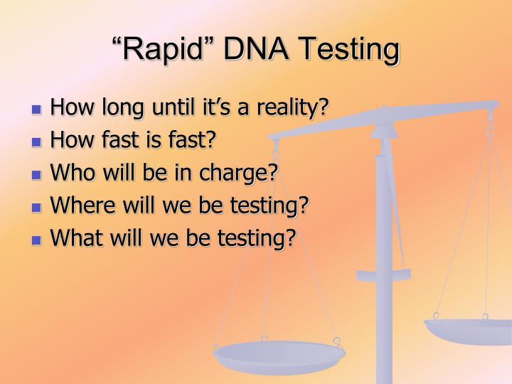 """Rapid"" DNA Testing"