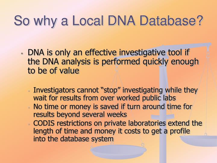 So why a Local DNA Database?