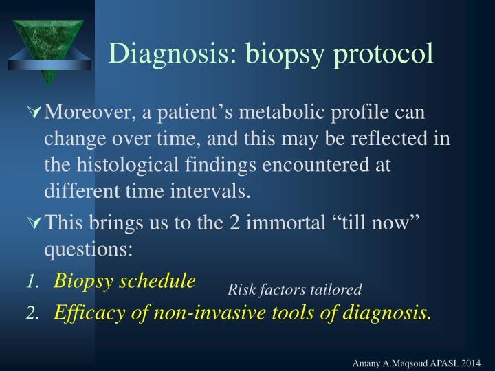 Diagnosis: biopsy protocol
