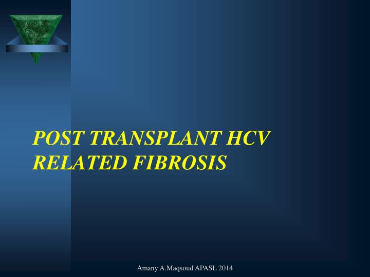 Post transplant hcv related fibrosis